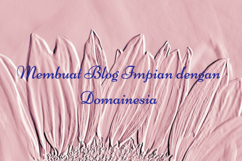 membuat-blog-impian-dengan-domainesia